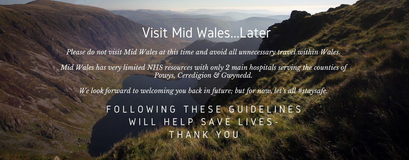 Please, Visit Mid Wales...Later